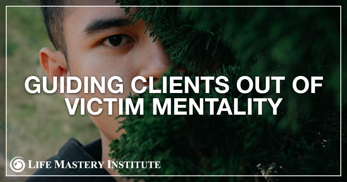 client-victim-mentality