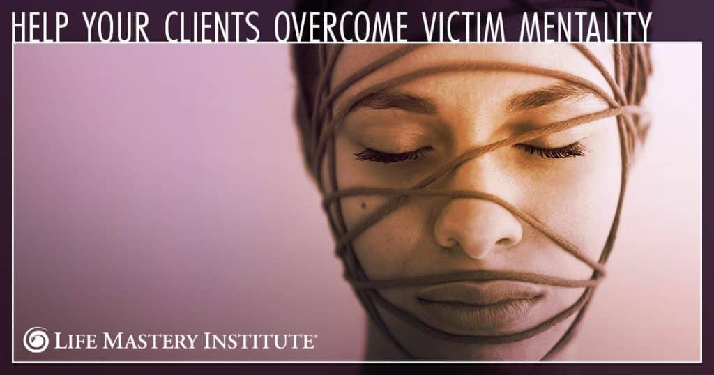 overcome victim mentality